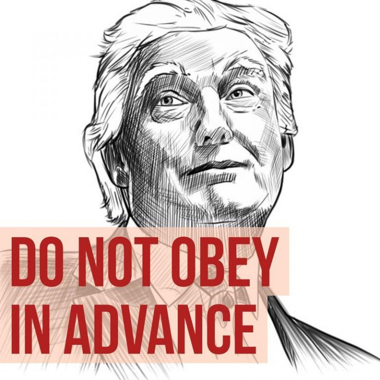 """President Trump pictured with text: """"Do not obey in advance"""""""